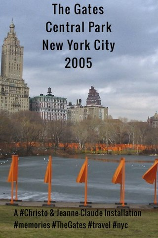 The Gates Central Park New York City 2005 A #Christo & Jeanne-Claude Installation #memories #TheGates #travel #nyc