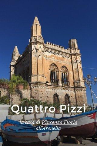 Quattro Pizzi la casa di Vincenzo Florio all'Arenella