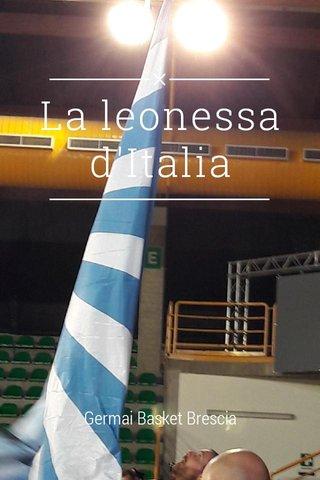 La leonessa d'Italia Germai Basket Brescia