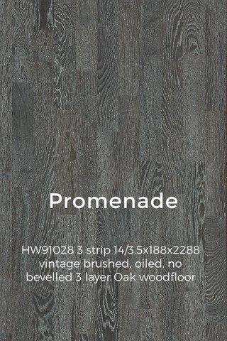 Promenade HW91028 3 strip 14/3.5x188x2288 vintage brushed, oiled, no bevelled 3 layer Oak woodfloor