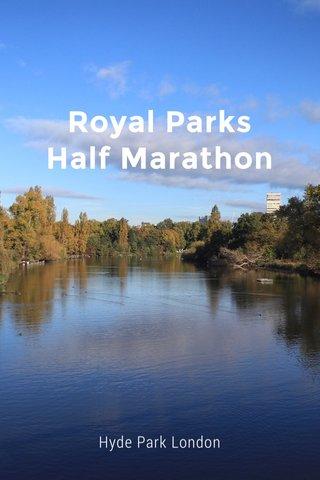 Royal Parks Half Marathon Hyde Park London