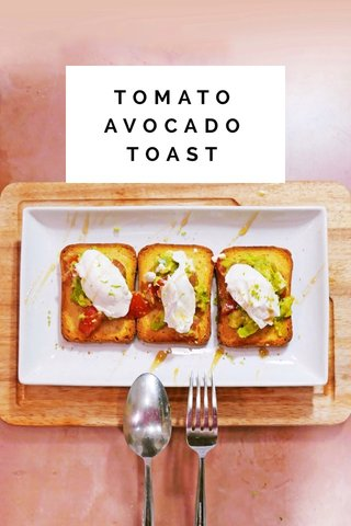 TOMATO AVOCADO TOAST
