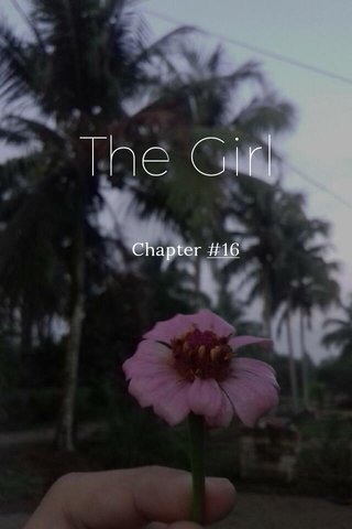 The Girl Chapter #16