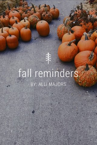 fall reminders BY: ALLI MAJORS