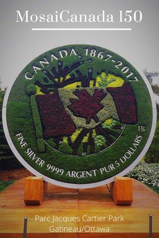 MosaiCanada 150 Parc Jacques Cartier Park Gatineau/Ottawa