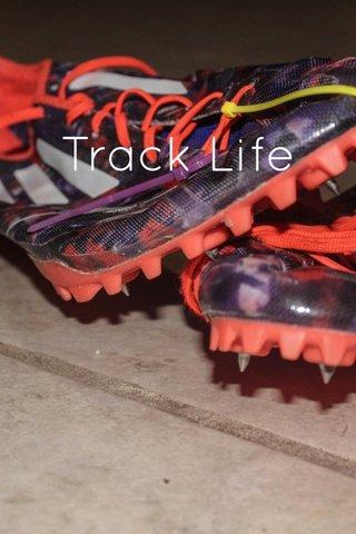 Track Life