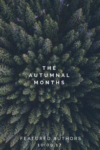 THE AUTUMNAL MONTHS FEATURED AUTHORS 10.09.17