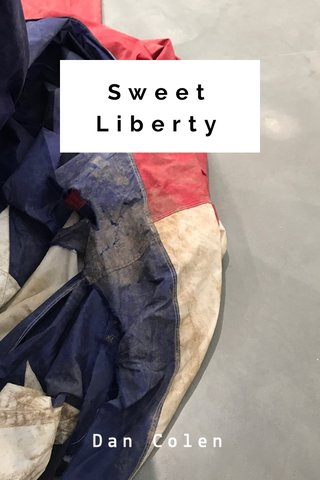 Sweet Liberty Dan Colen