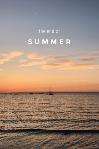 SUMMER the end of
