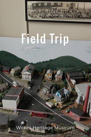 Field Trip Wilkes Heritage Museum