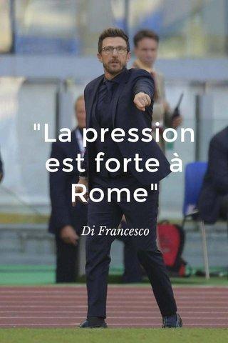 """""""La pression est forte à Rome"""" Di Francesco"""