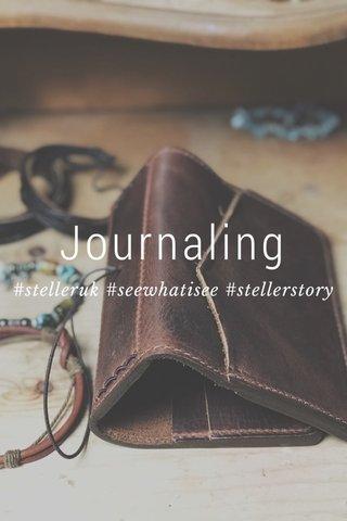 Journaling #stelleruk #seewhatisee #stellerstory