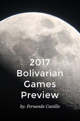 2017 Bolivarian Games Preview by: Fernando Castillo