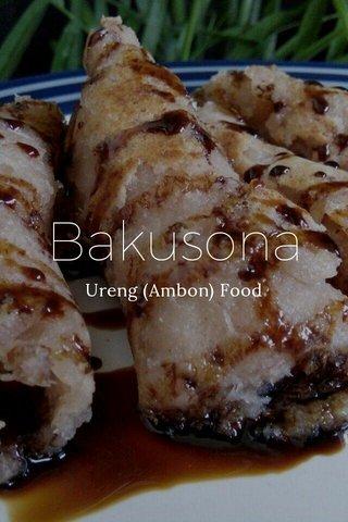 Bakusona Ureng (Ambon) Food