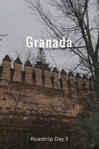 Granada Roadtrip Day 3