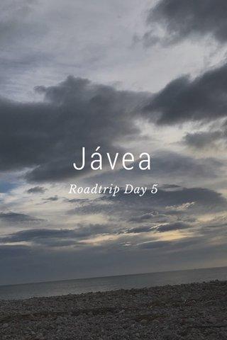 Jávea Roadtrip Day 5
