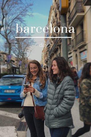 barcelona day 2