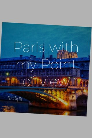 Paris with my Point of view