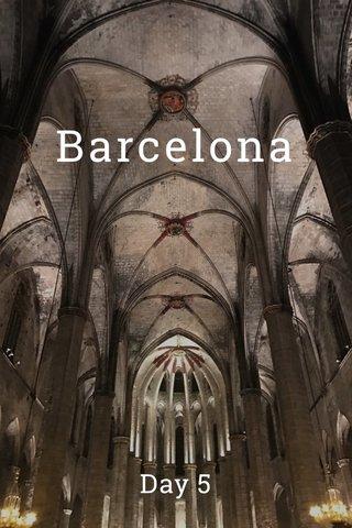 Barcelona Day 5