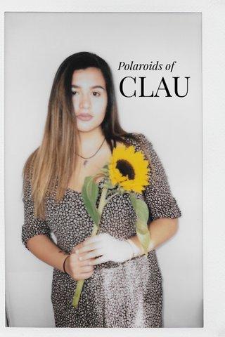 CLAU Polaroids of