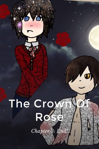 The Crown Of Rose Chapter 3: End!