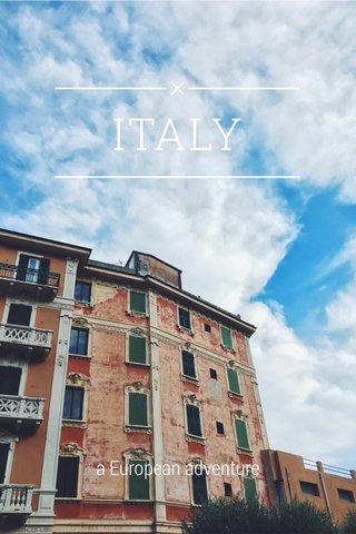 ITALY a European adventure