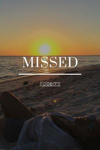MISSED #poems