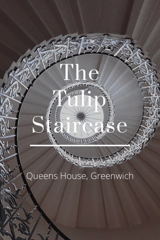 The Tulip Staircase Queens House, Greenwich