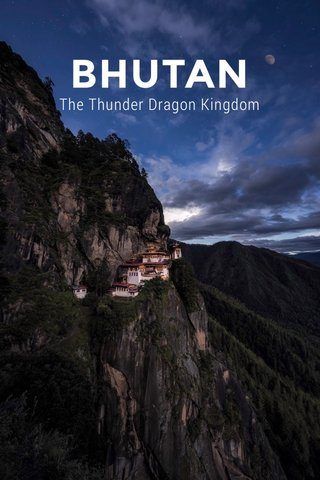 BHUTAN The Thunder Dragon Kingdom