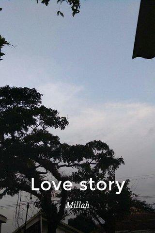 Love story Millah