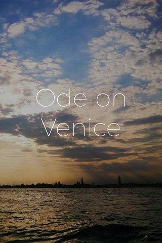Ode on Venice