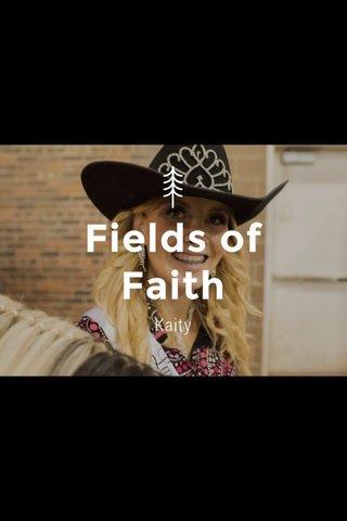 Fields of Faith Kaity