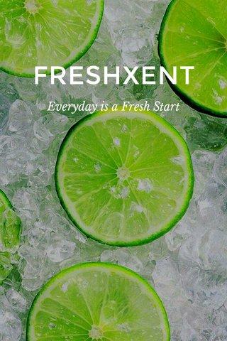 FRESHXENT Everyday is a Fresh Start