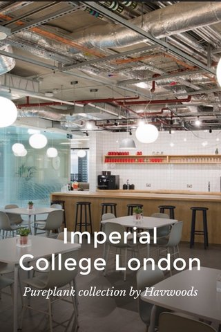 Imperial College London Pureplank collection by Havwoods