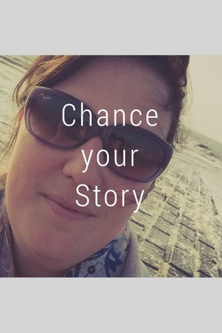 Chance your Story