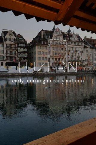 LUZERN early morning in early autumn