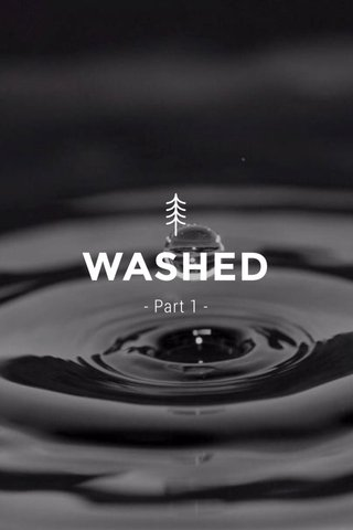 WASHED - Part 1 -