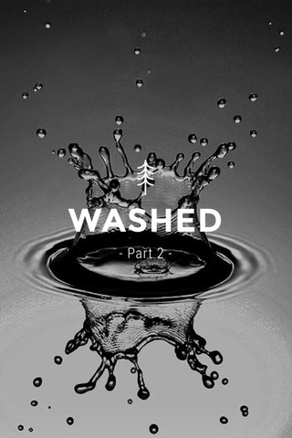 WASHED - Part 2 -
