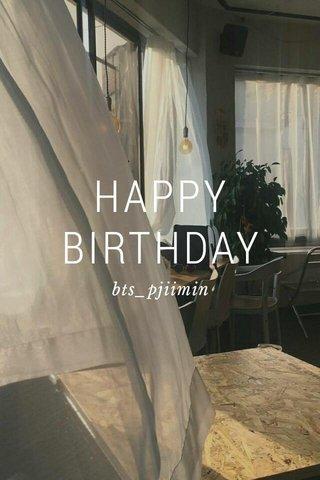 HAPPY BIRTHDAY bts_pjiimin