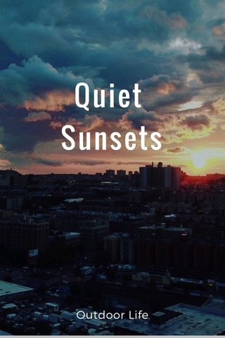 Quiet Sunsets Outdoor Life