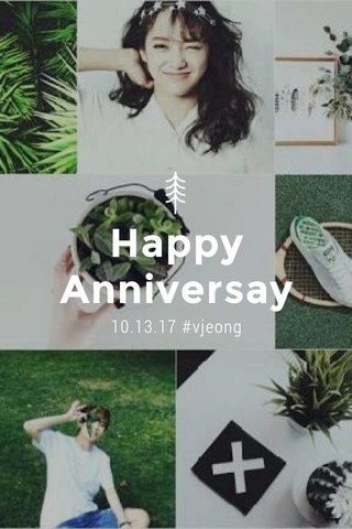 Happy Anniversay 10.13.17 #vjeong