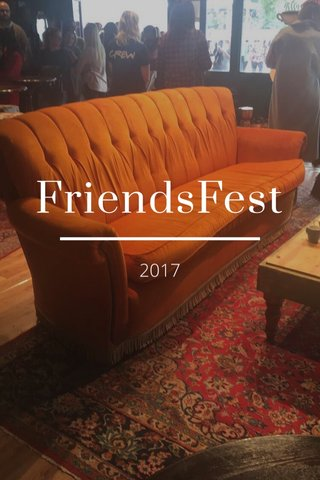 FriendsFest 2017