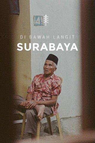 SURABAYA DI BAWAH LANGIT