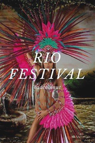 RIO FESTIVAL badcoconut