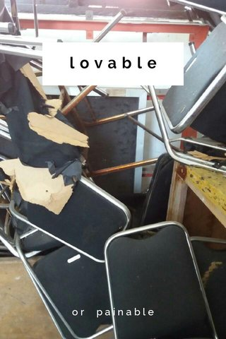 lovable or painable