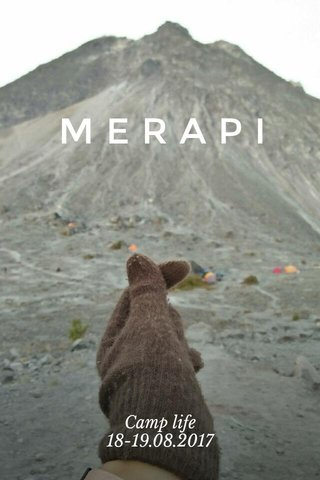 MERAPI Camp life 18-19.08.2017