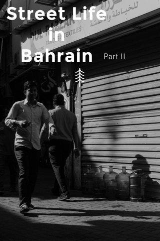 Street Life in Bahrain Part II