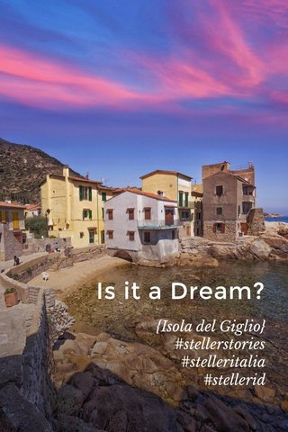 Is it a Dream? {Isola del Giglio} #stellerstories #stelleritalia #stellerid