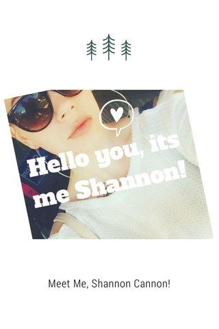 Meet Me, Shannon Cannon!