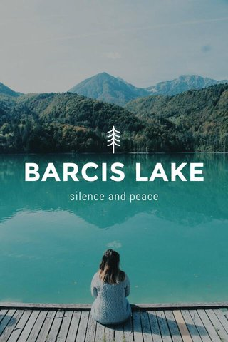 BARCIS LAKE silence and peace